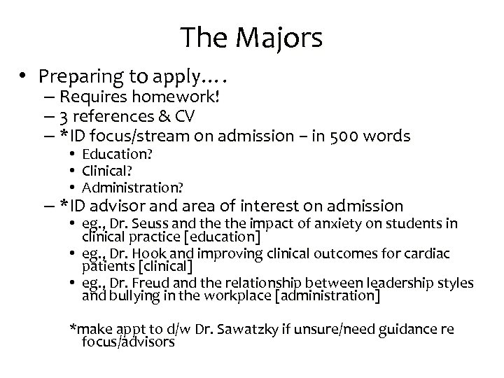 The Majors • Preparing to apply…. – Requires homework! – 3 references & CV