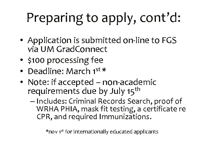 Preparing to apply, cont'd: • Application is submitted on-line to FGS via UM Grad.