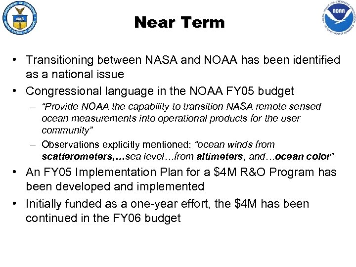 Near Term • Transitioning between NASA and NOAA has been identified as a national