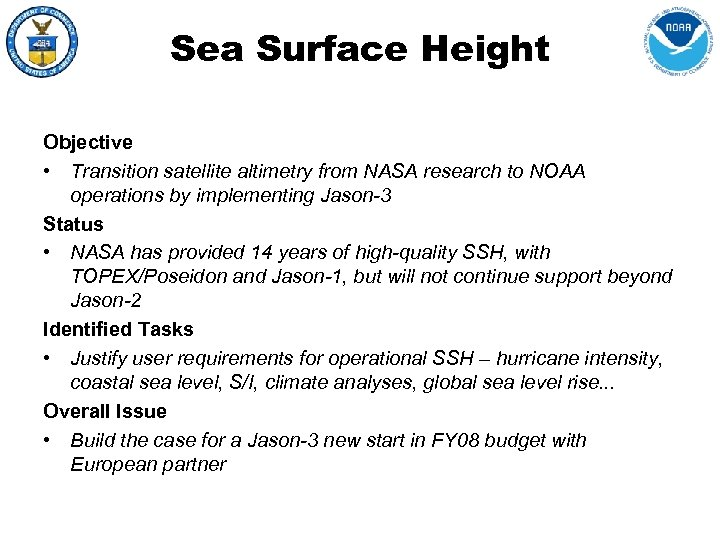 Sea Surface Height Objective • Transition satellite altimetry from NASA research to NOAA operations