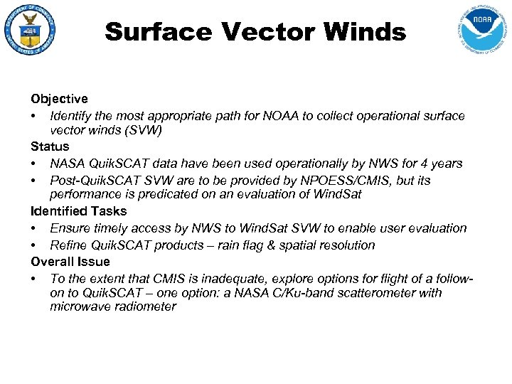 Surface Vector Winds Objective • Identify the most appropriate path for NOAA to collect