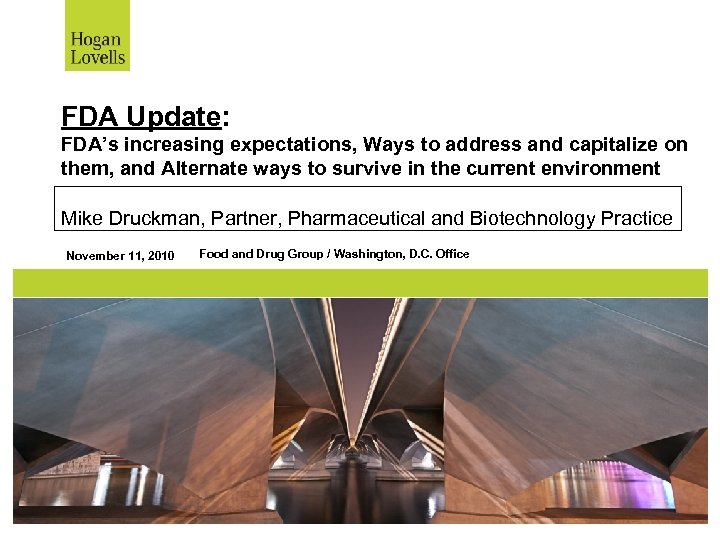 FDA Update: FDA's increasing expectations, Ways to address and capitalize on them, and Alternate
