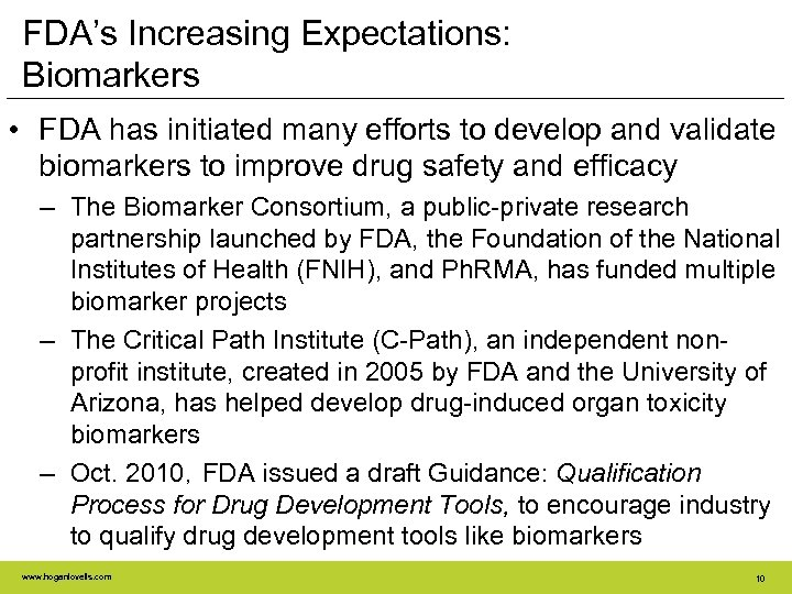 FDA's Increasing Expectations: Biomarkers • FDA has initiated many efforts to develop and validate
