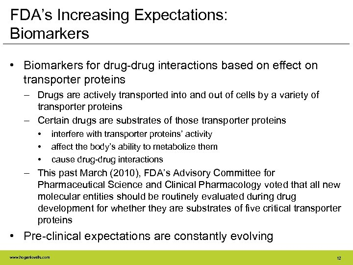 FDA's Increasing Expectations: Biomarkers • Biomarkers for drug-drug interactions based on effect on transporter