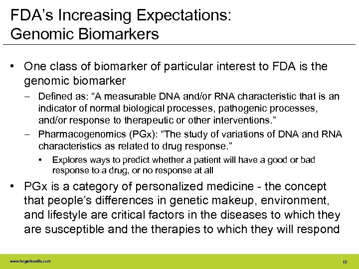 FDA's Increasing Expectations: Genomic Biomarkers • One class of biomarker of particular interest to