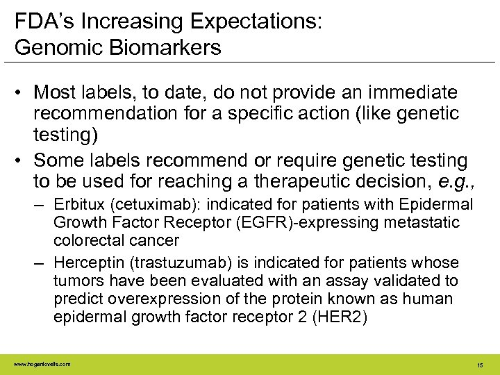 FDA's Increasing Expectations: Genomic Biomarkers • Most labels, to date, do not provide an