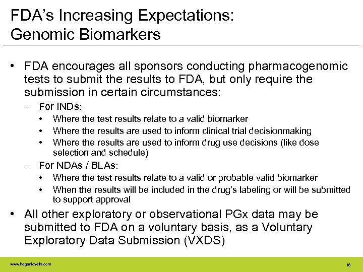FDA's Increasing Expectations: Genomic Biomarkers • FDA encourages all sponsors conducting pharmacogenomic tests to