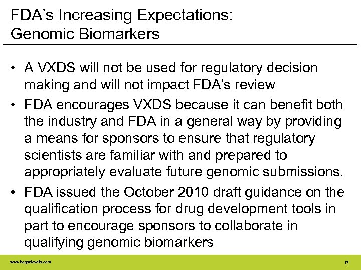 FDA's Increasing Expectations: Genomic Biomarkers • A VXDS will not be used for regulatory