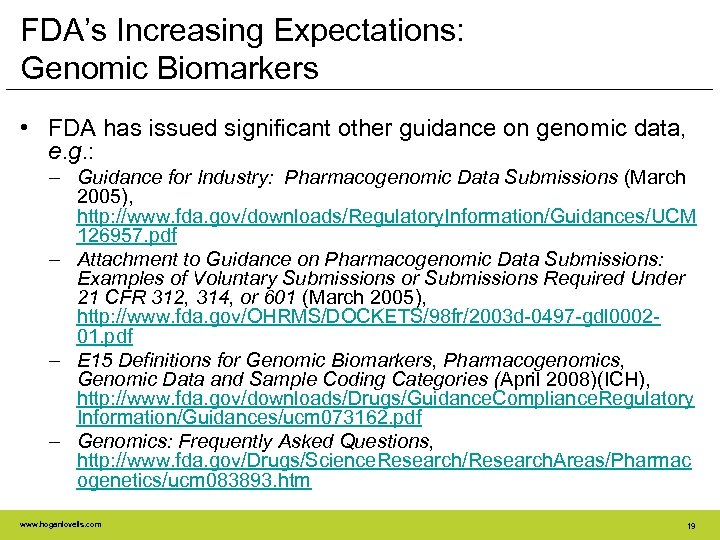 FDA's Increasing Expectations: Genomic Biomarkers • FDA has issued significant other guidance on genomic