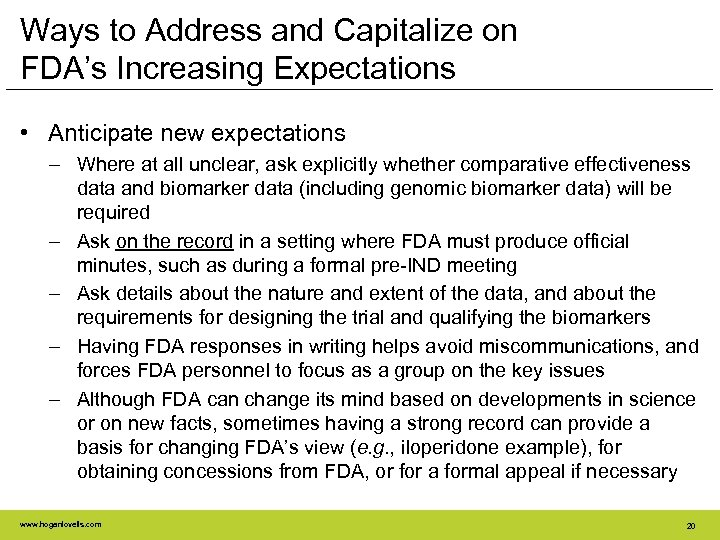 Ways to Address and Capitalize on FDA's Increasing Expectations • Anticipate new expectations –