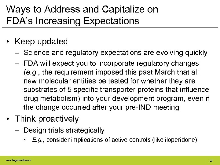 Ways to Address and Capitalize on FDA's Increasing Expectations • Keep updated – Science