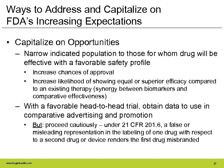 Ways to Address and Capitalize on FDA's Increasing Expectations • Capitalize on Opportunities –