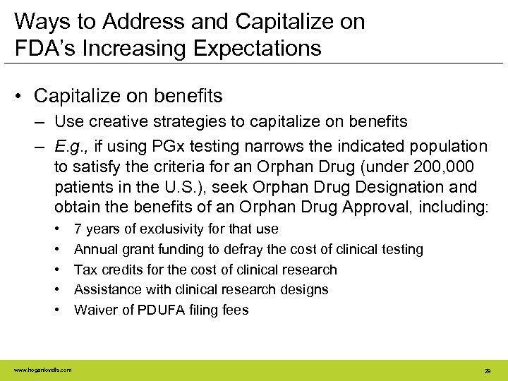 Ways to Address and Capitalize on FDA's Increasing Expectations • Capitalize on benefits –