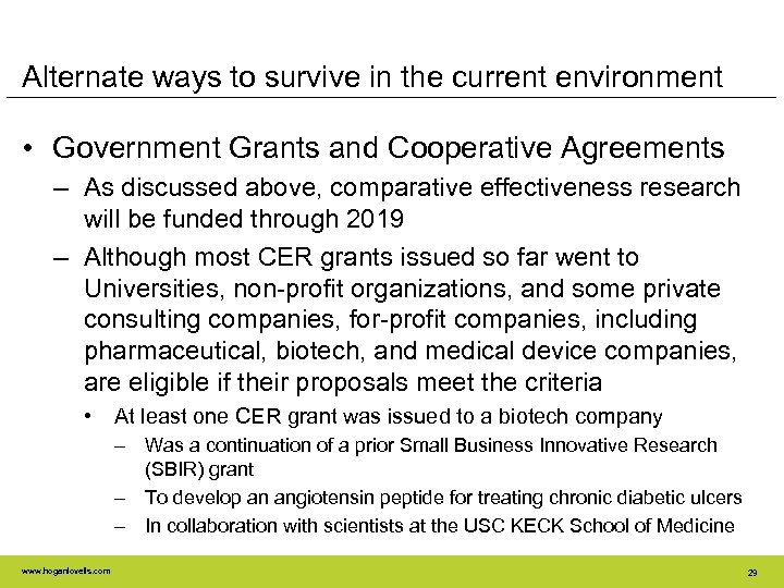 Alternate ways to survive in the current environment • Government Grants and Cooperative Agreements