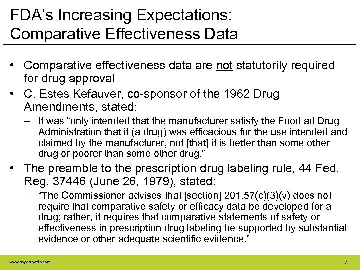 FDA's Increasing Expectations: Comparative Effectiveness Data • Comparative effectiveness data are not statutorily required