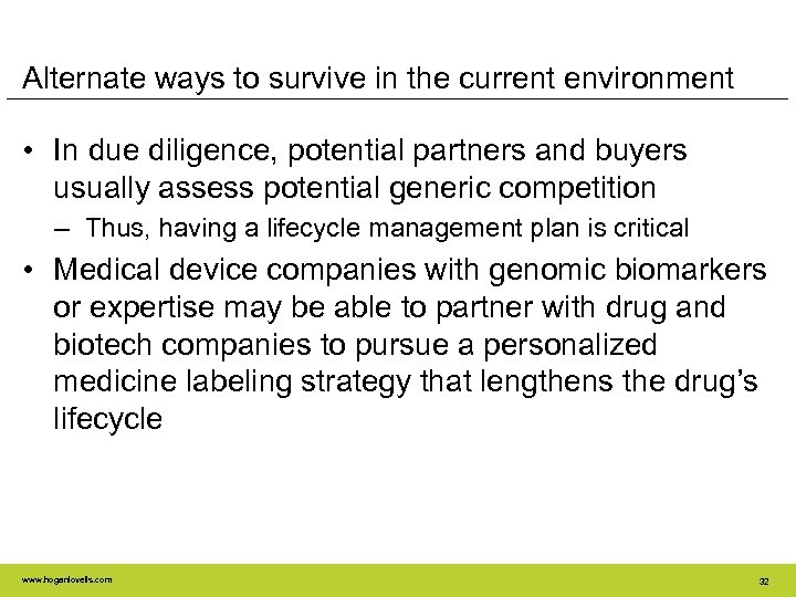 Alternate ways to survive in the current environment • In due diligence, potential partners