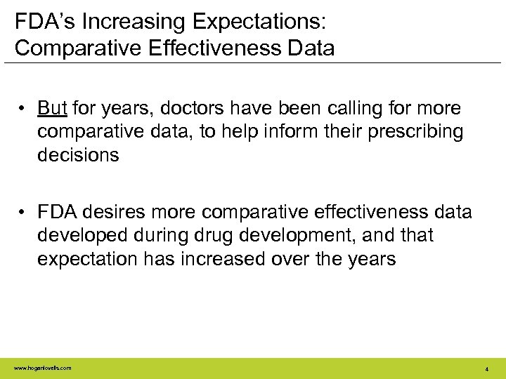 FDA's Increasing Expectations: Comparative Effectiveness Data • But for years, doctors have been calling