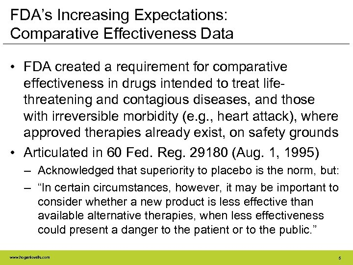 FDA's Increasing Expectations: Comparative Effectiveness Data • FDA created a requirement for comparative effectiveness