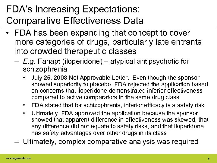 FDA's Increasing Expectations: Comparative Effectiveness Data • FDA has been expanding that concept to