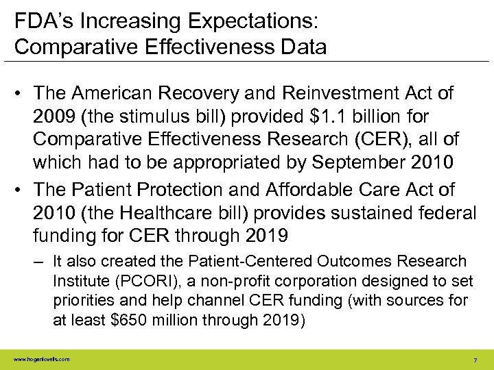 FDA's Increasing Expectations: Comparative Effectiveness Data • The American Recovery and Reinvestment Act of