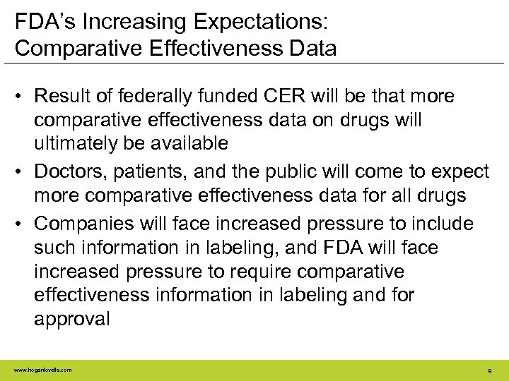FDA's Increasing Expectations: Comparative Effectiveness Data • Result of federally funded CER will be
