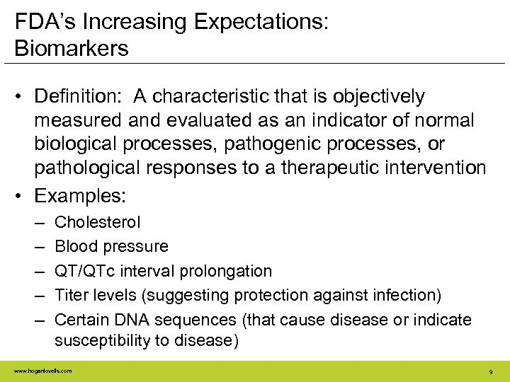 FDA's Increasing Expectations: Biomarkers • Definition: A characteristic that is objectively measured and evaluated