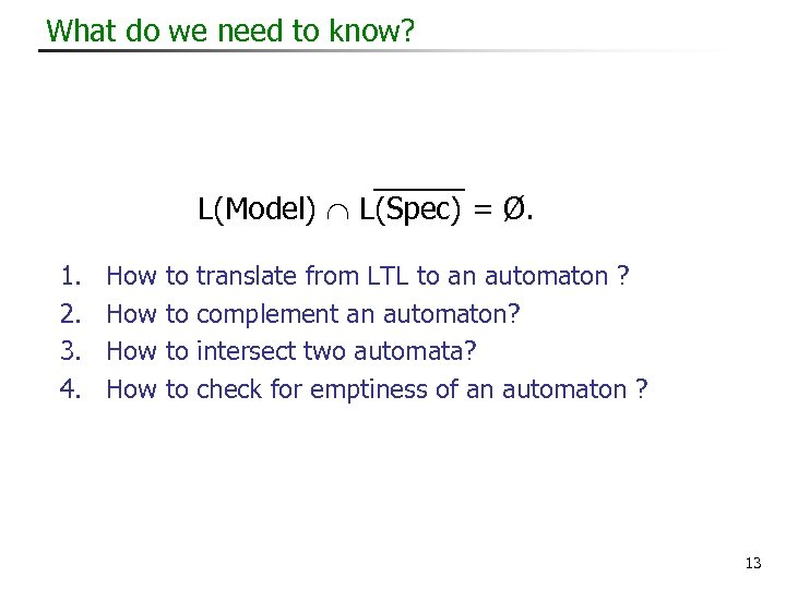 What do we need to know? L(Model) L(Spec) = Ø. 1. 2. 3. 4.