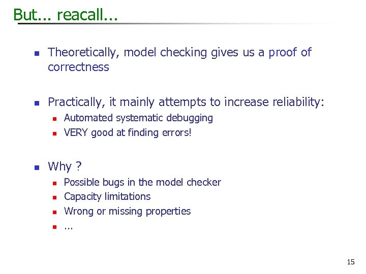 But. . . reacall. . . n n Theoretically, model checking gives us a