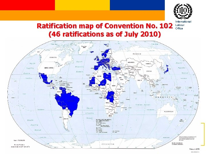 Ratification map of Convention No. 102 (46 ratifications as of July 2010) International Labour