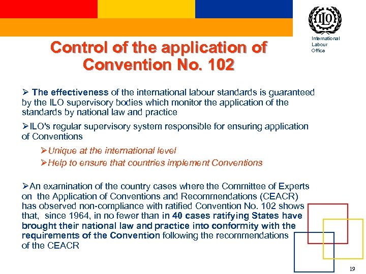 International Labour Office Control of the application of Convention No. 102 Ø The effectiveness