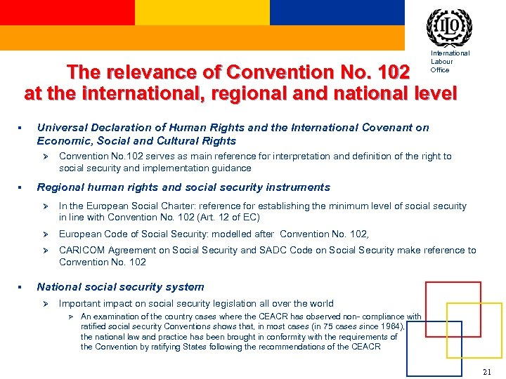 International Labour Office The relevance of Convention No. 102 at the international, regional and