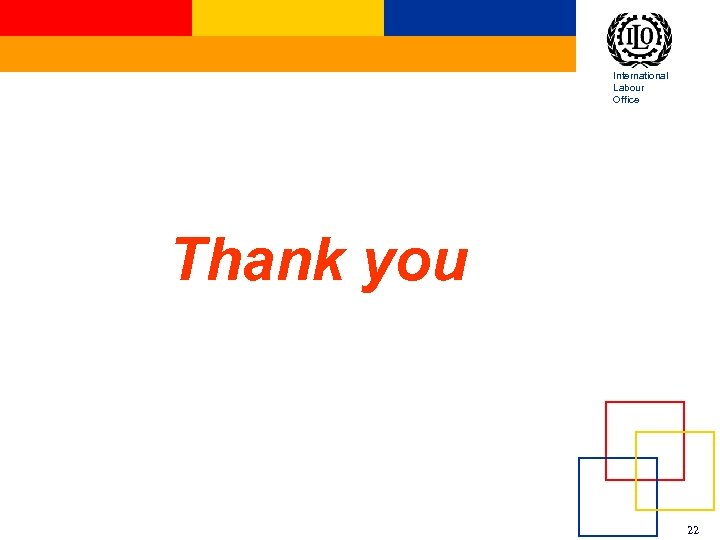 International Labour Office Thank you 22