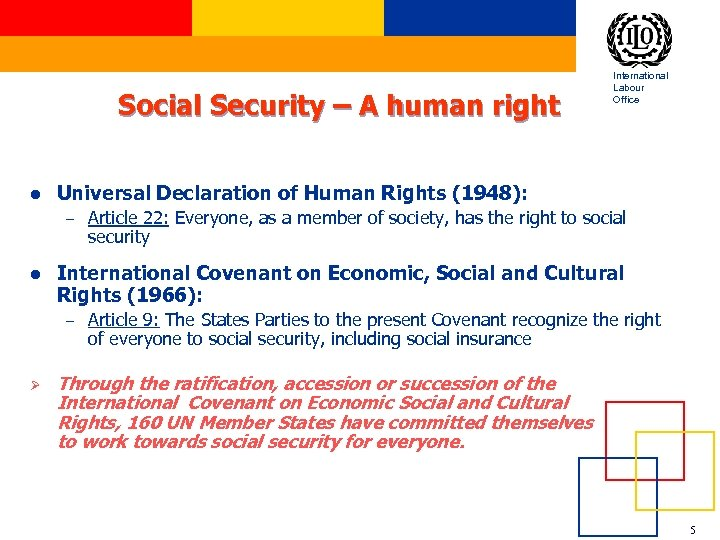 Social Security – A human right l Universal Declaration of Human Rights (1948): –