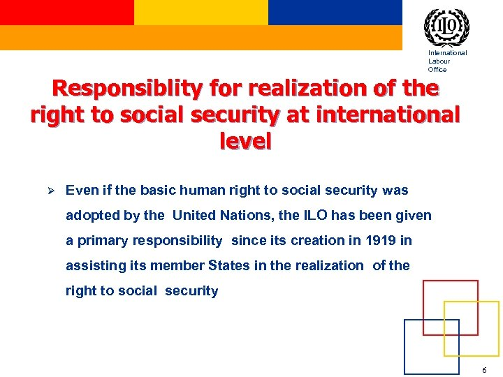 International Labour Office Responsiblity for realization of the right to social security at international