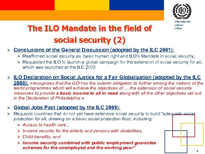 The ILO Mandate in the field of social security (2) Ø Conclusions of the