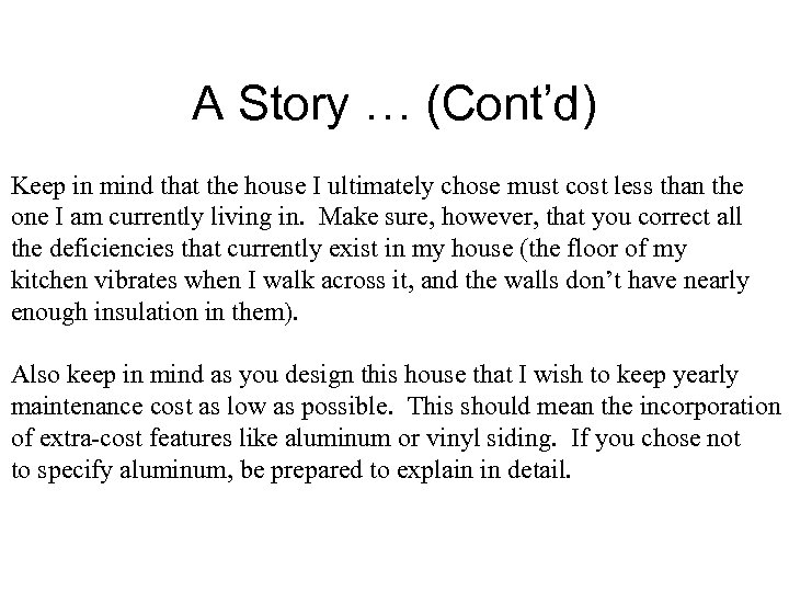 A Story … (Cont'd) Keep in mind that the house I ultimately chose must