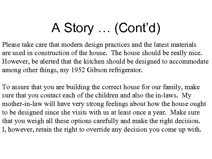 A Story … (Cont'd) Please take care that modern design practices and the latest