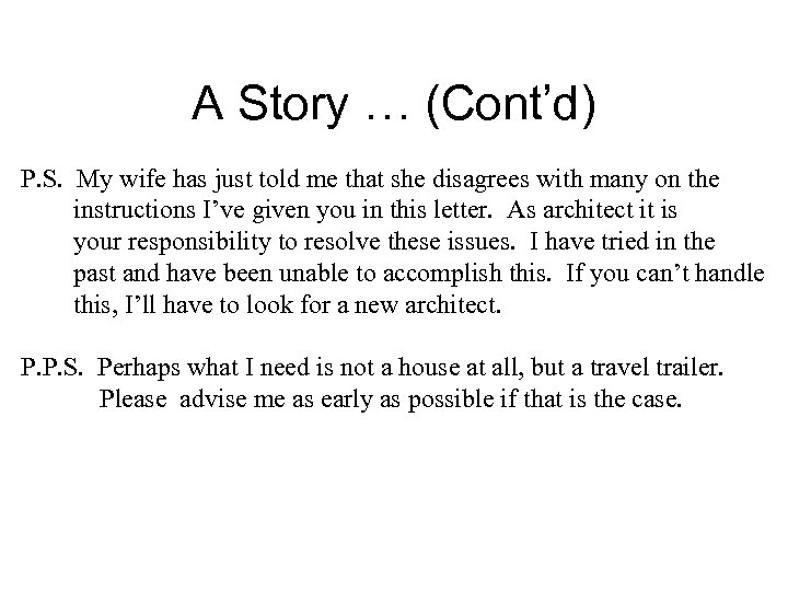 A Story … (Cont'd) P. S. My wife has just told me that she