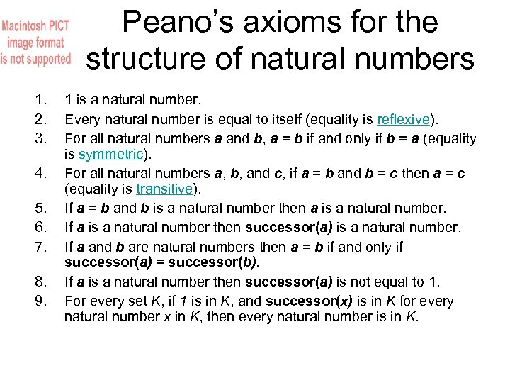 Peano's axioms for the structure of natural numbers 1. 2. 3. 4. 5. 6.