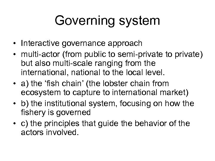 Governing system • Interactive governance approach • multi-actor (from public to semi-private to private)