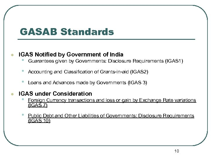 GASAB Standards l l IGAS Notified by Government of India • • • Guarantees