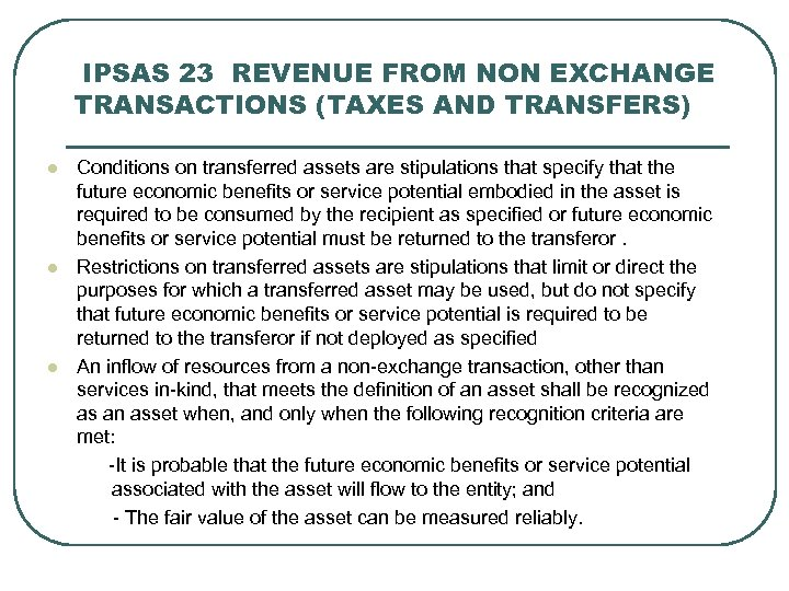 IPSAS 23 REVENUE FROM NON EXCHANGE TRANSACTIONS (TAXES AND TRANSFERS) Conditions on transferred