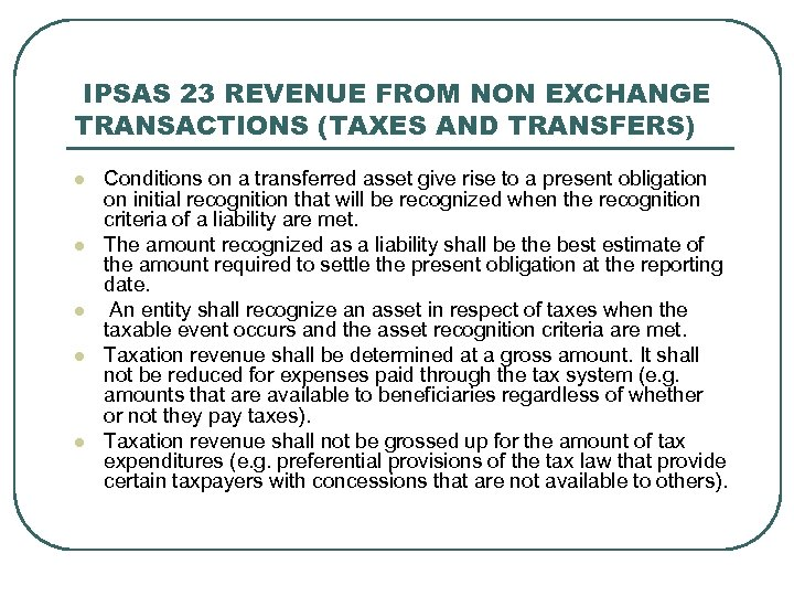 IPSAS 23 REVENUE FROM NON EXCHANGE TRANSACTIONS (TAXES AND TRANSFERS) l l l