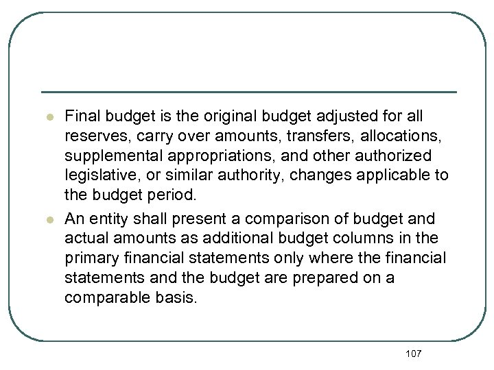 l l Final budget is the original budget adjusted for all reserves, carry over