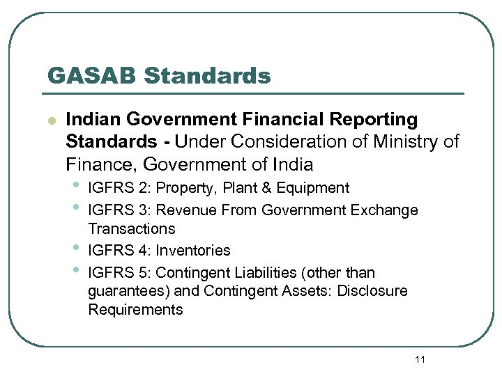 GASAB Standards l Indian Government Financial Reporting Standards - Under Consideration of Ministry of