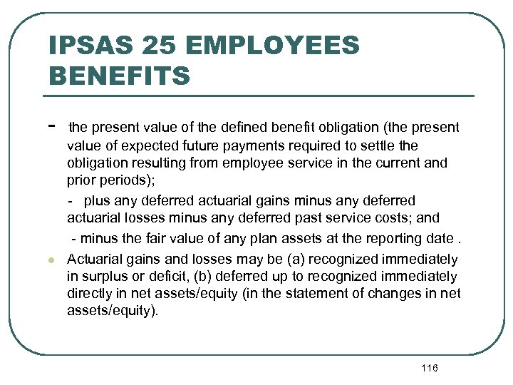IPSAS 25 EMPLOYEES BENEFITS - the present value of the defined benefit obligation (the