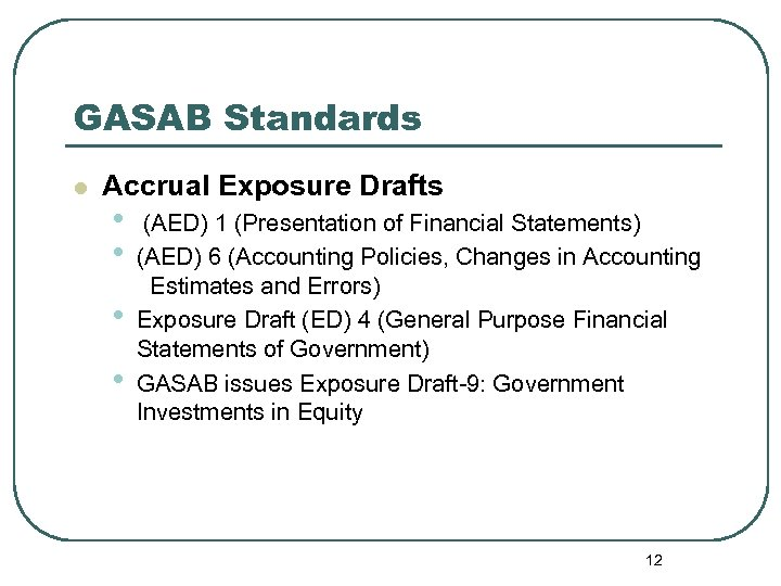 GASAB Standards l Accrual Exposure Drafts • • (AED) 1 (Presentation of Financial Statements)