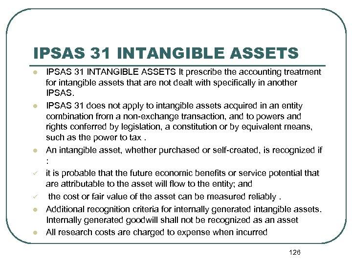 IPSAS 31 INTANGIBLE ASSETS l l l ü ü l l IPSAS 31 INTANGIBLE