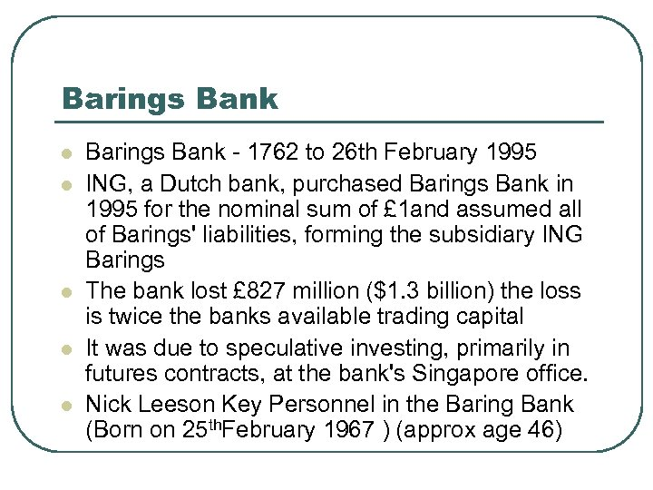 Barings Bank l l l Barings Bank - 1762 to 26 th February 1995