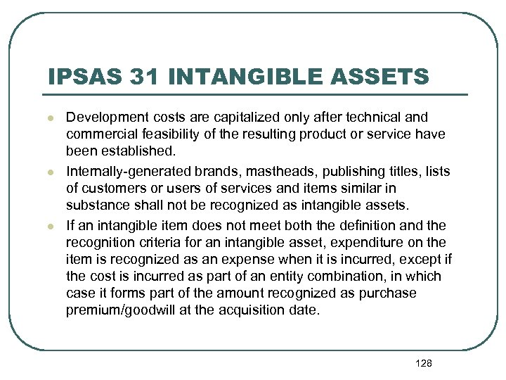 IPSAS 31 INTANGIBLE ASSETS l l l Development costs are capitalized only after technical